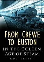 From Crewe to Euston : in the golden age of steam