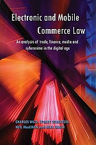 Electronic and mobile commerce law : an analysis of trade, finance, media and cybercrime in the digital age