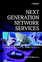 Next generation network services : technologies and strategies