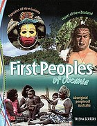 First peoples of Oceania : Aboriginal peoples of Australia, Māori of New Zealand, Papuans of New Guinea