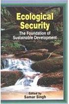 Ecological security : the foundation of sustainable development