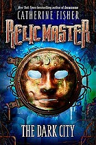 Relic master. [Book 1] : the dark city