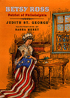 Betsy Ross : patriot of Philadelphia