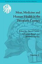 Meat, medicine, and human health in the twentieth century