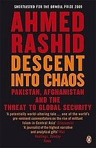 Descent into chaos : Afghanistan, Pakistan, and the threat to global security