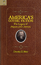 America's Gothic fiction : the legacy of Magnalia Christi Americana