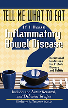Tell me what to eat if I have inflammatory bowel disease : nutritional guidelines for Crohn's disease and colitis