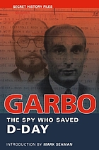 Garbo : the spy who saved D-Day