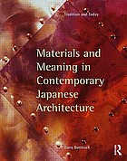 Materials and meaning in contemporary Japanese architecture : tradition and today