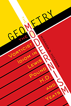 The geometry of modernism : the vorticist idiom in Lewis, Pound, H.D., and Yeats