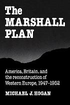 The Marshall Plan : America, Britain, and the reconstruction of Western Europe, 1947-1952