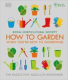 Royal Horticultural Society :how to garden when you're new to gardening