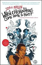 When chicken-heads come home to roost : a hip-hop feminist breaks it down