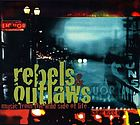 Rebels & outlaws : music from the wild side of life.