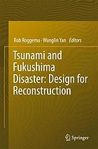 Tsunami and Fukushima Disaster : design for reconstruction