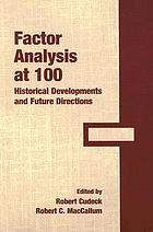 Factor analysis at 100 : historical developments and future directions