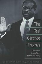 The real Clarence Thomas : confirmation veracity meets performance reality