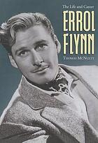 Errol Flynn : the life and career