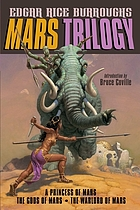 Mars trilogy : a princess of Mars, the gods of Mars, the warlord of Mars