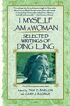 I myself am a woman : selected writings of Ding Ling