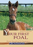 Your first foal : horse breeding for beginners
