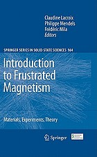 Introduction to frustrated magnetism : materials, experiemtns, theory