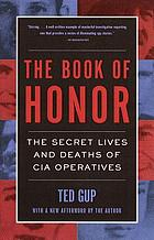 Book of honor : the secret lives and deaths of CIA operatives