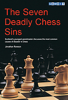 The seven deadly chess sins : Scotland's youngest grandmaster discusses the most common causes of disaster in chess