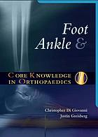 Foot and ankle : core knowledge in orthopaedics