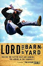 Lord of the barnyard : killing the fatted calf and arming the aware in the Corn Belt