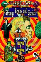 Strange brains and genius : the secret lives of eccentric scientists and madmen