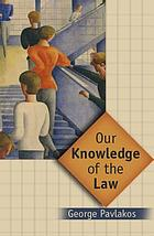 Our knowledge of the law : objectivity and practice in legal theory
