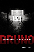 Bruno : conversations with a Brazilian drug dealer