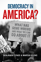 Democracy in America? What has gone wrong and what we can do about it.