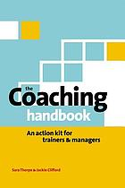 The coaching handbook : an action kit for trainers & managers