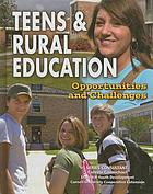 Teens and rural education : opportunities and challenges