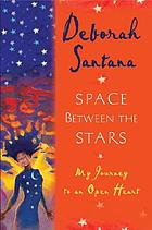 Space between the stars : a memoir