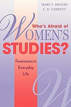 Who's afraid of women's studies? : feminisms in everyday life