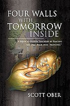 Four walls with tomorrow inside : a book to honor teachers by placing the