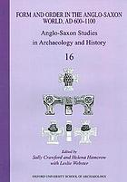 Form and order in the Anglo-Saxon world, AD 600-1100