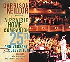 A prairie home companion : 25th anniversary collection.