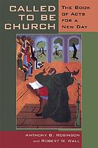Called to be church : the book of Acts for a new day