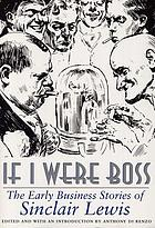 If I were boss : the early business stories of Sinclair Lewis