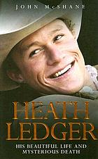 Heath Ledger : his beautiful life and mysterious death