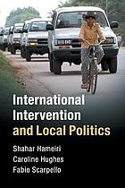 International Intervention and Local Politics : Fragmented States and the Politics of Scale