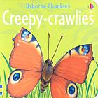 Usborne Chunkies : Creepy-crawlies