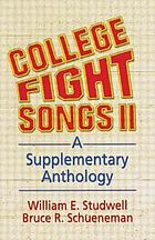 College fight songs II : a supplementary anthology