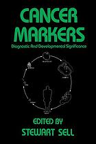 Cancer markers : diagnostic and developmental significance