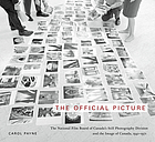 The official picture : the National Film Board of Canada's Still Photography Division and the image of Canada, 1941-1971