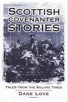 Scottish Covenanter stories : tales from the killing times